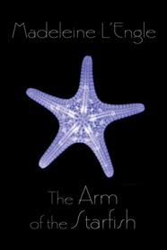 book cover of Arm of the Starfish by Madeleine L'Engle published by Square Fish