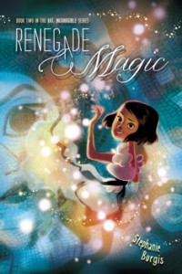 book cover of Renegade Magic by Stephanie Burgis published by Atheneum