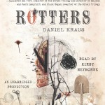 CD audiobook cover of Rotters by Daniel Kraus read by Kirby Heyborne published by Listening Library