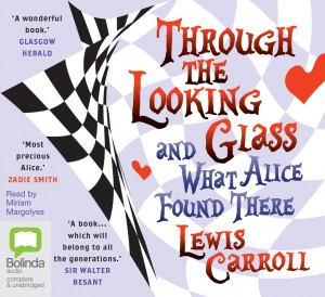 CD cover of Through the Looking Glass by Lewis Carroll read by Miriam Margolyes published by Bolinda Audio