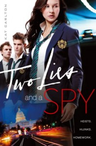 book cover of Two Lies and a Spy by Kat Carlton published by Simon Schuster