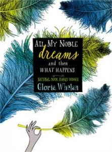 book cover of All My Noble Dreams and Then What Happens by Gloria Whelan published by Simon Schuster Books for Young Readers
