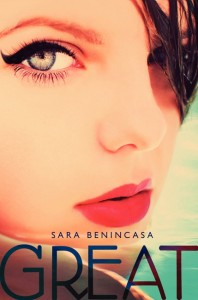 book cover of Great by Sara Benincasa published by Harper Teen