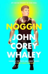 book cover of Noggin by John Corey Whaley published by Atheneum Books for Young Readers