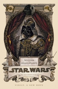 book cover of William Shakespeare's Star Wars Verily a New Hope by Ian Doescher published by Quirk BOoks