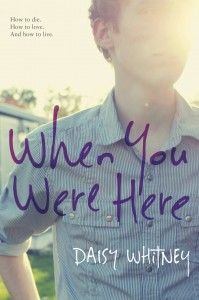 book cover of When You Were Here by Daisy Whitney published by Little Brown Books For Young Readers