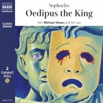 Oedipus the King by Sophocles Read by Michael Sheen Published by Naxos AudioBooks