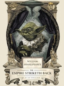 book cover of William Shakespeare's The Empire Striketh Back by Ian Doescher published by Quirk Books