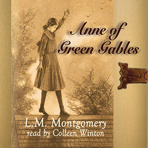 CD cover of Anne of Green Gables By L.M. Montgomery Read by Colleen Winton Published by Post Hypnotic Press