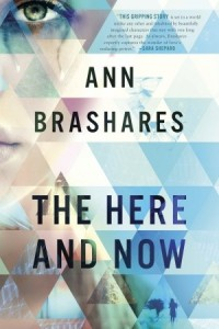 book cover of The Here and Now by Ann Brashares published by Delacorte Press