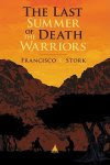 book cover of Last Summer of the Death Warriors by Francisco X Stork