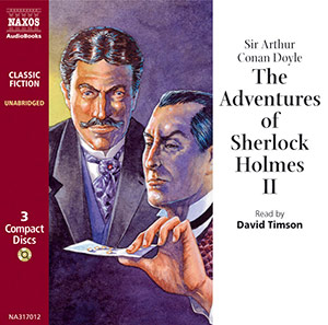 CD cover of The Adventures of Sherlock Holmes II By Arthur Conan Doyle Read by David Timson Published by Naxos AudioBooks