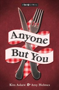 book cover of Anyone But You by Kim Askew and Amy Helmes published by Merit Press