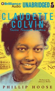 CD cover of Claudette Colvin: Twice Toward Justice By Philip Hoose Read by Channie Waites Published by Brilliance Audio