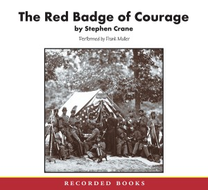 CD cover of The Red Badge of Courage By Stephen Crane Read by Frank Muller Published by Recorded Books