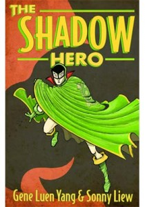 book cover of The Shadow Hero by Gene Yuen Lang and Sonny Liew published by First Second Books