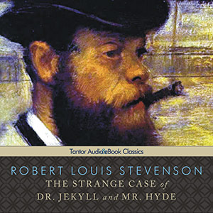 CD cover of The Strange Case of Dr. Jekyll and Mr. Hyde By Robert Louis Stevenson Read by Scott Brick Published by Tantor Audio