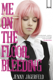 book cover of Me On the Floor, Bleeding by Jenny Jagerfeld published by Stockholm Text