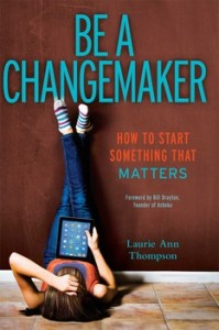 book cover of  Be a Changemaker by Laurie Ann Thompson published by Beyond Words Simon Pulse