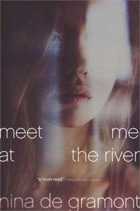 book cover of Meet Me at the River by Nina de Gramont published by Atheneum Books for Young Readers