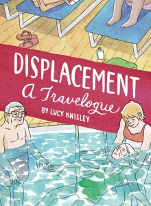 book cover of Displacement A Travelogue by Lucy Knisley published by Fantagraphics