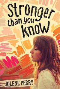 book cover of Stronger Than You Know by Jolene Perry published by Walt Whitman Teen