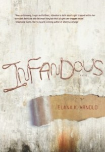 book cover of Infandous by Elana K Arnold published by Carolrhoda Lab