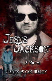 book cover of Jesus Jackson by James Ryan Daley published by Poison Pen Press