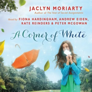 CD cover of A Corner of White  by Jaclyn Moriarty | Read by Fiona Hardingham, Andrew Eiden, Kate Reinders, Peter McGowan Published by Scholastic Audio
