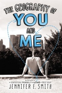 book cover of The Geography of Me and You by Jennifer E. Smith published by Little Brown Books for Young Readers