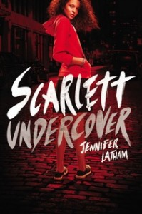 book cover of Scarlett Undercover by Jennifer Latham published by Little Brown Books for Young Readers