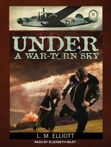 CD cover of Under a War-Torn Sky  by L.M. Elliott | Read by Elizabeth Wiley Published by Tantor Audio