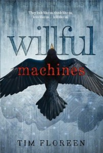 book cover of Willful Machines by Tim Floreen published by Simon Pulse | recommended on BooksYALove.com