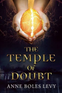 book cover of The Temple of Doubt by Anne Boles Levy published by Sky Pony Press | recommended on BooksYALove.com