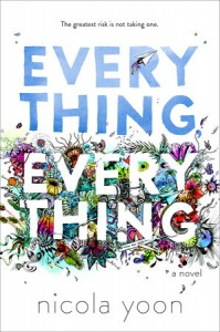 book cover of Everything Everything by Nicola Yoon published by Delacorte | BooksYALove.com
