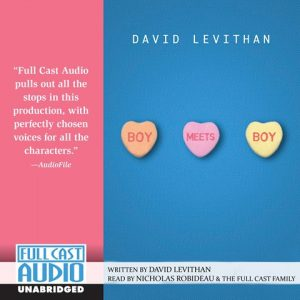 CD audiobook cover of Boy Meets Boy by David Levithan | Read by Nicholas Robideau and a full cast Published by Full Cast Audio | recommended on BooksYALove.com