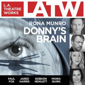 Cd audiobook cover of Donny's Brain by Rona Munro | Read by Paul Fox, Jared Harris, Siobhán Hewlett, Moira Quirk, Sophie Winkleman Published by L.A. Theatre Works | recommended on BooksYALove.com