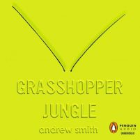 CD audiobook cover of Grasshopper Jungle by Andrew Smith | Read by Philip Church Published by Listening Library | recommended on BooksYALove.com