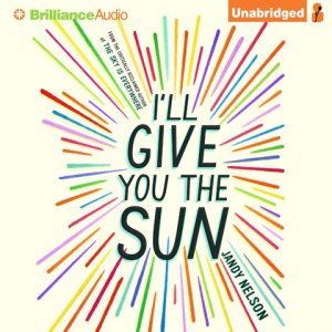 CD cover of audiobook I'll Give You the Sun by Jandy Nelson | Read by Julia Whelan, Jesse Bernstein Published by Brilliance Audio | recommended on BooksYALove.com
