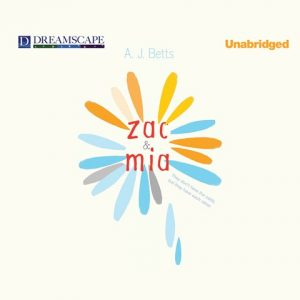 CD cover of audiobook Zac and Mia by A.J. Betts | Read by Kristin Condon, Nicholas Mondelli Published by Dreamscape Media | recommended on BooksYALove.com