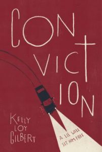 book cover of Conviction by Kelly Loy Gilbert published by Hyperion Teen | recommended on BooksYALove.com