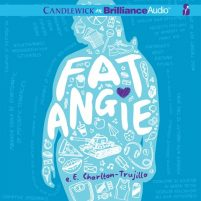 CD cover of audiobook Fat Angie by e.E. Charlton-Trujillo | Read by Angela Dawe Published by Brilliance Audio | recommended on BooksYALove.com