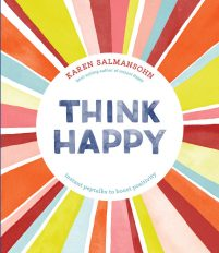 book cover of Think Happy by Karen Salmansohn published by Ten Speed Press | recommended on BooksYALove.com