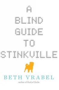 book cover of A Blind Guide to Stinkville by Beth Vrabel published by Sky Pony Press | recommended on BooksYALove.com
