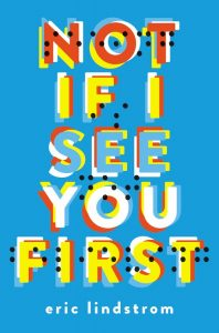book cover of Not If I See You First by Eric Lindstrom published by Poppy | recommended on BooksYALove.com