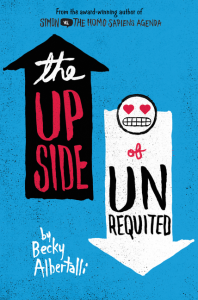 book cover of Upside of Unrequited by Becky Albertalli published by Balzer+Bray  | recommended on BooksYALove.com