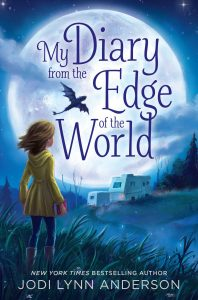 book cover of My Diary From the Edge of the World by Jodi Lynn Anderson published by Aladdin  | recommended on BooksYALove.com