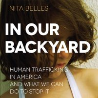 CD cover of In Our Backyard: Human Trafficking in American and What We Can Do To Stop It by Nita Belles | Read by Nicol Zanzarella Published by Oasis Audio | recommended on BooksYALove.com