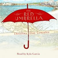 CD cover of The Red Umbrella by Christina Diaz Gonzalez | Read by Kyla Garcia Published by Ideal Audiobooks | recommended on BooksYALove.com