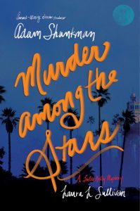 book cover of Murder Among the Stars by Adam Shankman & Laura L. Sullivan published by Atheneum | recommended on BooksYALove.com